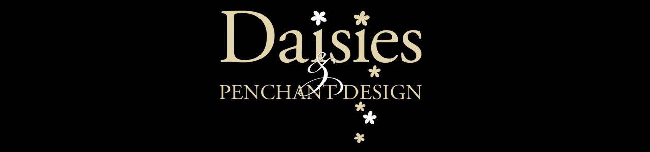 Daisies and Penchant Design
